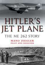 Hitler S Jet Plane:  The Me 262 Story