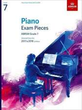 Piano Exam Pieces 2017 & 2018, Grade 7: Selected from the 2017 & 2018 syllabus