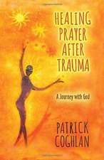 HEALING PRAYER AFTER TRAUMA