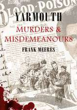 Meeres, F: Yarmouth Murders and Misdemeanours
