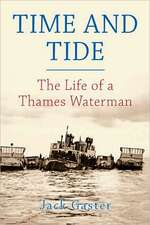 Time and Tide:  The Life of a Thames Waterman