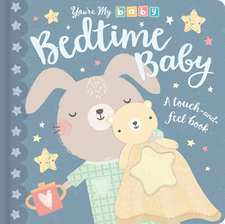 You're My Baby: Bedtime Baby
