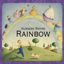 Nursery Rhyme Rainbow: 0-5 ani