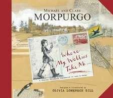 Morpurgo, M: Where My Wellies Take Me