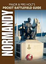 Major and Mrs Holt's Pocket Guide to D-Day Normandy Landing Beaches:  The Last POWs of the Great War