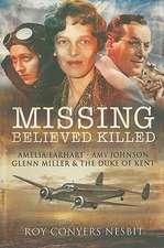 Missing:  Amelia Earhart, Amy Johnson, Glenn Miller & the Duke of Kent