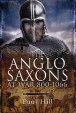 The Anglo-Saxons at War:  367-211 BC