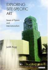 Exploring Site-specific Art: Issues of Space and Internationalism