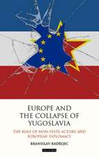 Europe and the Collapse of Yugoslavia: The Role of Non-State Actors and European Diplomacy