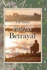 The Most Fateful Betrayal
