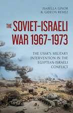 The Soviet-Israeli War, 1969-1973
