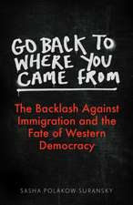 Polakow-Suransky, S: Go Back to Where You Came From