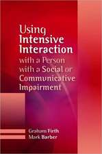 Using Intensive Interaction with a Person with a Social or Communicative Imairment