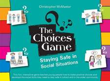 The Choices Game:  Staying Safe in Social Situations