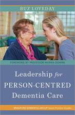 Leadership for Person-Centred Dementia Care:  Parenting with PACE to Nurture Confidence and Security in the Troubled Child