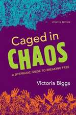 Caged in Chaos:  A Dyspraxic Guide to Breaking Free