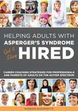 Galley Helping Adults with Asperger's Syndrome Get & Stay Hired:  Career Coaching Strategies for Professionals and Parents of Adults on the Autism Spec