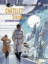 Valerian Vol. 9: Ch¡telet Station, Destination Cassiopeia: Chatelet Station, Destination Cassiopeia