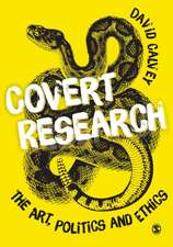 Covert Research: The Art, Politics and Ethics of Undercover Fieldwork