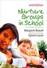 Nurture Groups in Schools: Principles and Practice