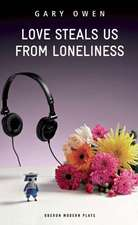 Love Steals Us from Loneliness:  Tales from the War on Terror Prisoners' Wives Verbatim