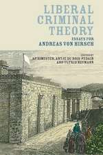 Liberal Criminal Theory: Essays for Andreas von Hirsch