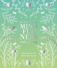 The Little Book of Mindfulness Colouring