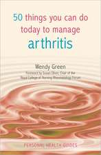 50 Things You Can Do Today to Manage Arthritis:  Misadventures in Rock 'n' Roll America