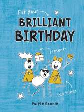 For Your Brilliant Birthday