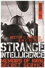 Strange Intelligence: Memoirs of Naval Secret Service