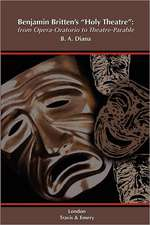 Benjamin Britten's 'Holy Theatre' from Opera-Oratorio to Theatre-Parable