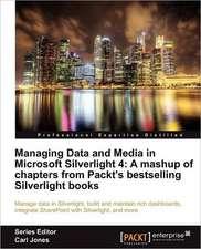 Managing Data and Media in Microsoft Silverlight 4