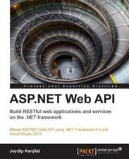 ASP.Net Web API:  Build Restful Web Applications and Services on the .Net Framework