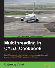 Multithreading in C# 5.0 Cookbook
