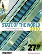 State of the World 2010: Transforming Cultures from Consumerism to Sustainability
