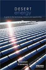 Desert Energy:  A Guide to the Technology, Impacts and Opportunities