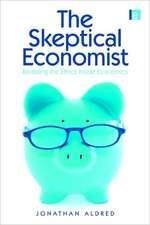 Aldred, J: The Skeptical Economist