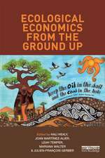 Ecological Economics from the Ground Up