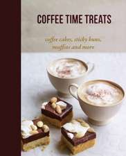 Coffee Time Treats: Coffee cakes, sticky buns, muffins and more