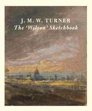 J.M.W Turner: The 'Wilson' Sketchbook