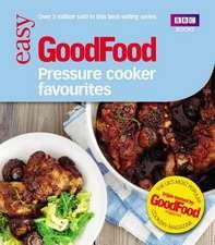Good Food: Pressure Cooker Favourites