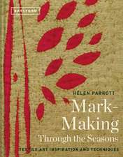 Mark-Making Through the Seasons: Textile Art Inspiration and Techniques