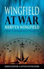 Wingfield at War:  Vol. I