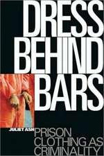 Dress Behind Bars: Prison Clothing as Criminality
