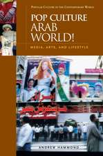 Pop Culture Arab World!:  Media, Arts, and Lifestyle