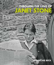 Through the Lens of Janet Stone: Portraits, 1953-1979