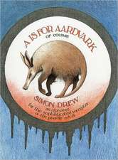 A is for Aardvark of Course: An Alphabet for the Sophisticated Youngster or the Puerile Adult