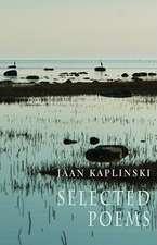 Jaan Kaplinski:  Selected Poems