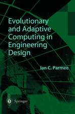Evolutionary and Adaptive Computing in Engineering Design