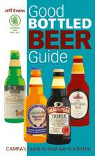 Camra's Good Bottled Beer Guide:  Essential Wisdom for the Discerning Drinker
